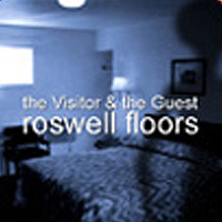 the Visitor & the Guest - Roswell Floors
