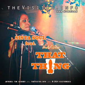 theVisitor and Sista Soul - That Thing 1999 rmx