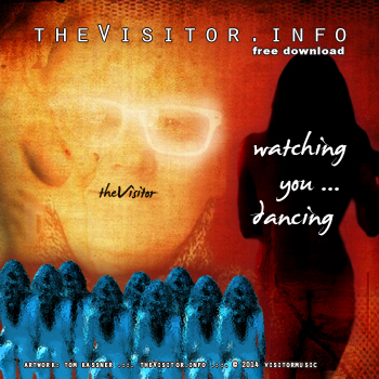the Visitor - watching you dancing -  free mp3 download