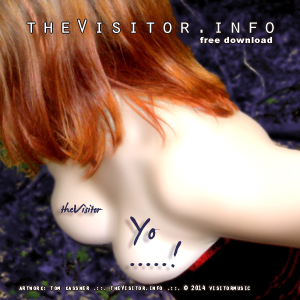 the Visitor - Yo .....! - free mp3 download
